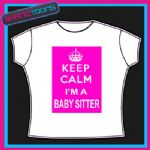 KEEP CALM I'M A BABY SITTER FUNNY LADIES GIFT TSHIRT
